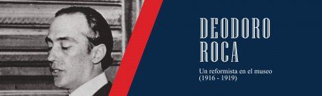 DEODORO ROCA. Un reformista en el museo (1916 - 1919)
