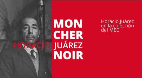 Mon cher Noir. Horacio Juárez en la colección del MEC